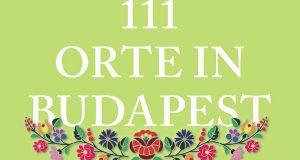 """Titelausschnitt von """"111 Orte in Budapest, die man gesehen haben muss"""""""